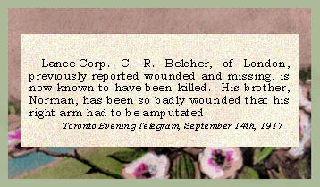 Cecil R. Belcher enlisted in London, Ontario, on September 7th, 1915. His brother was Norman Wilfred Belcher, 226048, who enlisted in London, Ontario, on October 23rd, 1915.